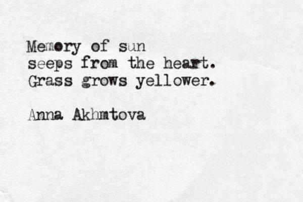 Memory of sun/ seeps from the heart./ Grass grows yellower.